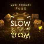Mari Ferrari-Fugo Slow mp3 zil sesi indir